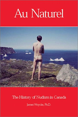 Au Naturel, The History of Nudism in Canada