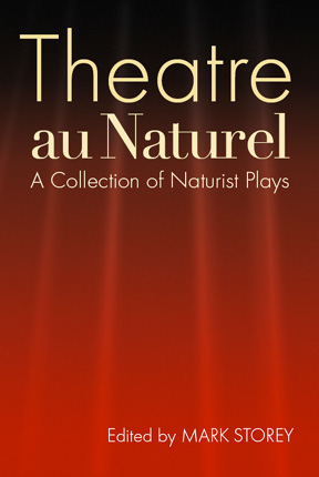 Theatre au Naturel: A Collection of Naturist Plays